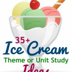 Unit Study Theme:  I Scream, You Scream, We All Scream for Ice Cream!!